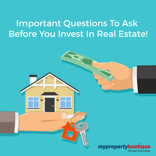 Important Questions and Things To Know Before Investing In Real  Estate